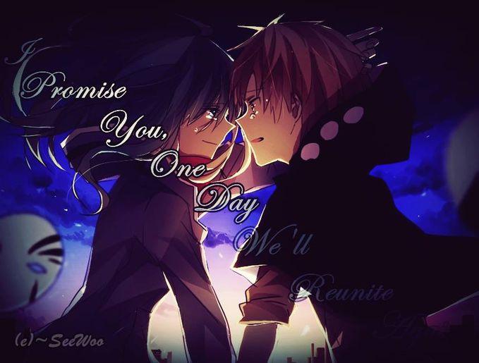 Ntah kenapa kata-katanya membekas (menurut saya) :3 I promise you one day well reunite again