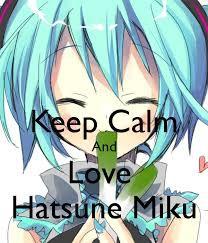 keep calm and love hatsune miku