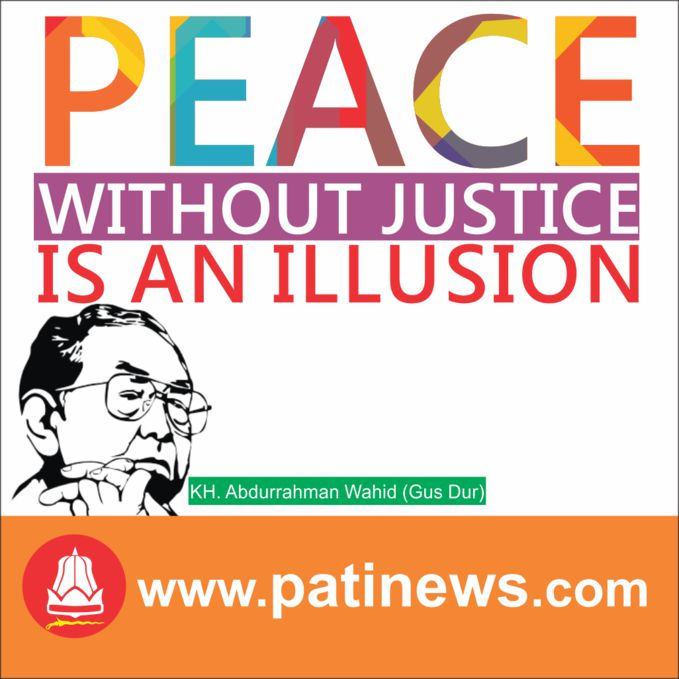 gusdur: peace without justice is an illusion