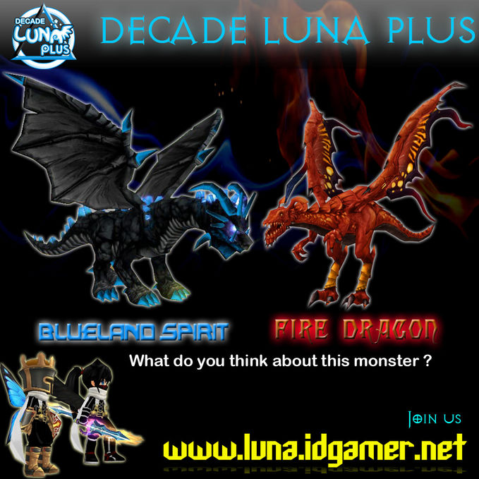 Decade luna plus new monster Blueland spirit and Fire Dragon. Join us and play luna plus for free www.luna.idgamer.net