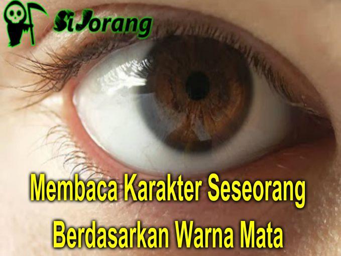 Membaca Karakter Seseorang Berdasarkan Warna Mata