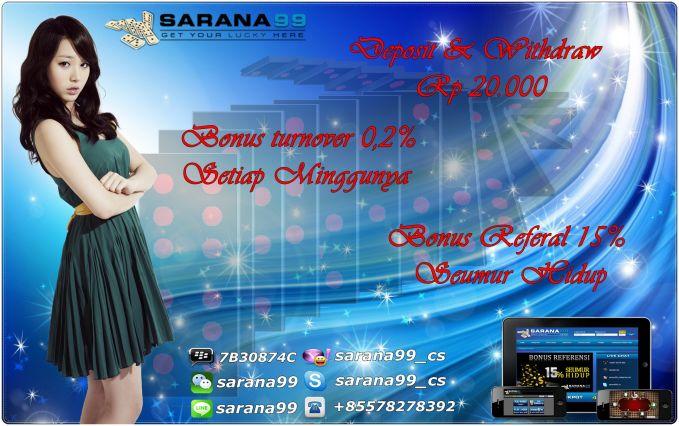 sarana99 <> menyediakan game online ( TEXAS HOLDEM POKER & DOMINO KIUKIU ), pelanyananan 24 jam nonstop , proses deposit & withdraw tercepat, tepat & tidak bertele-tele. di dukung oleh bank BCA, MANDIRI, BNI, BRI, DANAMON.