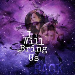 I Will Bring Us Back #Part3