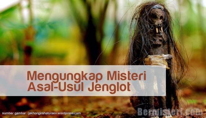Mengungkap Misteri Asal-Usul Jenglot   http://www.bermisteri.com/2015/03/mengungkap-misteri-asal-usul-jenglot.html