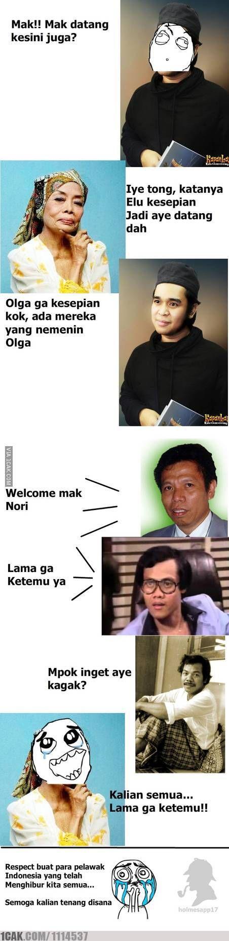 RESPECT buat para pelawak Indonesia yang telah Menghibur kita semua.. Semoga kalian tenang disana :( :(