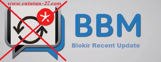 Cara Mudah Blokir Recent Update (RU) Di BBM Android