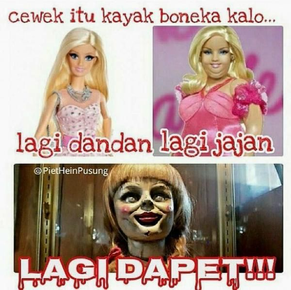 Hahaha Barbie kalo lagi PMS serem !