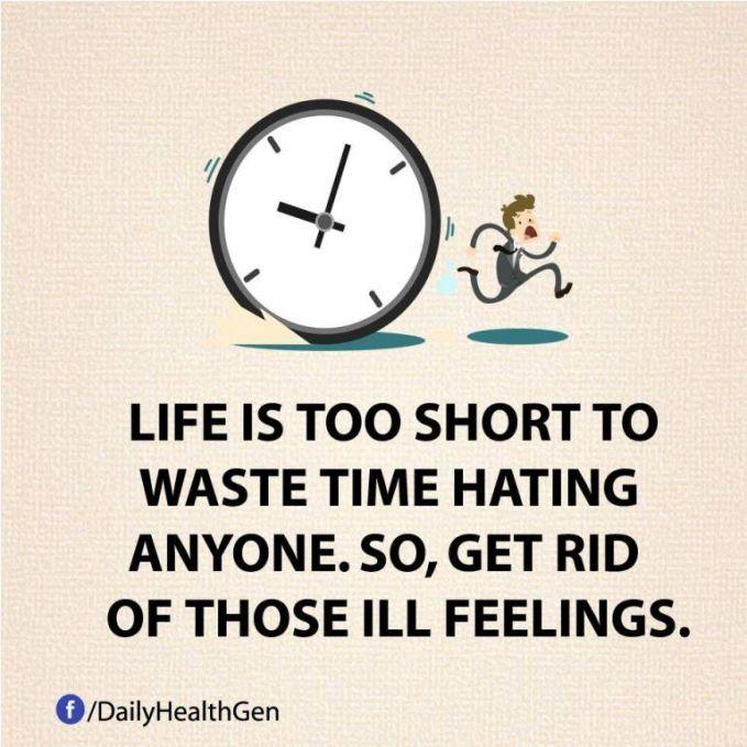 #2 Waktu terlalu singkat untuk membenci seseorang. Jadi singkirkanlah perasaan yang buruk.