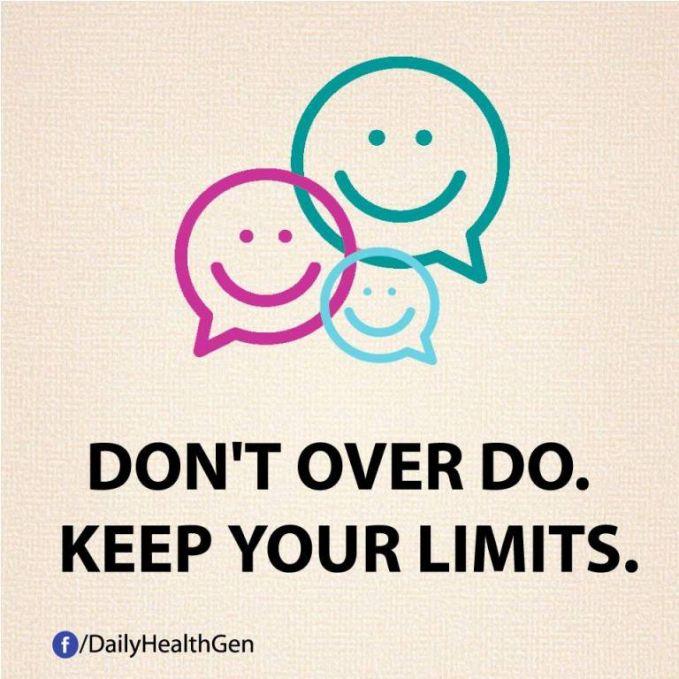 #10 Jangan melakukan yang berlebihan. Tetap saja pada batasmu.