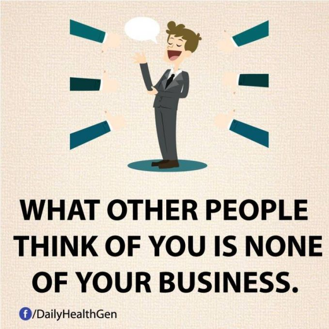 #22 Apa yang orang katakan tentangmu, itu bukan lah urusanmu. Abaikan saja.