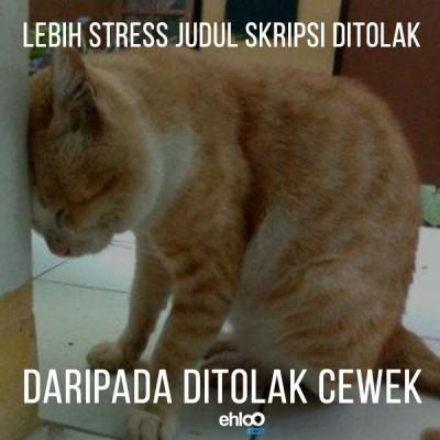 #12 Hahaha lebis stress daripada ditolak cewek