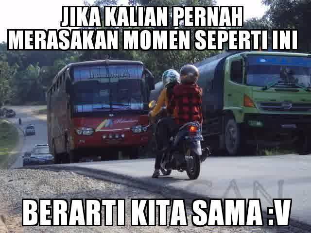 #13 MOMEN Jika kalian seperti pengendara sepeda motor yang merasakan momen seperti ini. BERARTI KITA SAMA!!! Deg-degan banget kan!