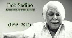 12 Inspirasi Gila ala Bob Sadino Yang Bikin Kamu Semangat Jadi Orang Goblok !