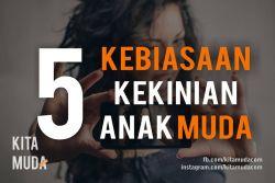 5 Kebiasaan Kekinian Anak Muda.