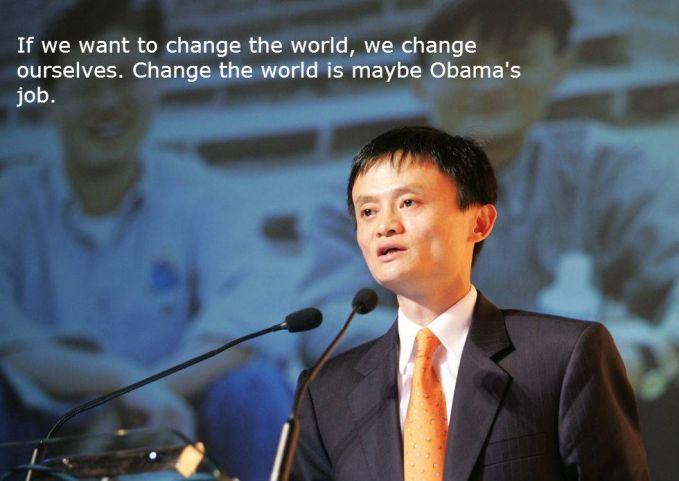 #11 Jika kita ingin mengubah dunia, kita mengubah diri kita dulu. Mengubah dunia mungkin tugasnya Obama. Yang cukup penting dalam mengejar kesuksesan adalah mau merubah sudut pandang dan diri sendiri.