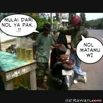 #6 ECERAN Nah ini lucunya jika mengisi bensin eceran tapi berasa di pom bensin. Yaitu ketika penjual bensin eceran juga berkata seperti petugas pom bensin mulai dari nol ya pak! berawan.com
