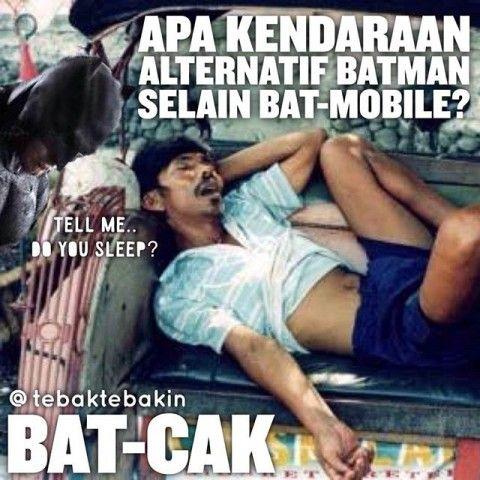 #3 KENDARAAN Apa kendaraan alternatif Batman selain Bat-mobile? Jawabannya adalah : Bat-cak Becaaakkkk!!! @tebaktebakin