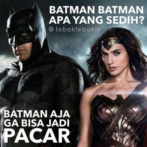 #8 SEDIH Batman Batman apa yang sedih? Batman aja ga bisa jadi pacar!!! Syeeddiihhhh!!! @tebaktebakin