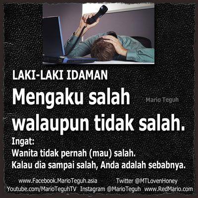 #6 SALAH Laki-laki idaman mengaku salah walaupun tidak salah. INGAT : Wanita tidak pernah salah. Hahahaha redmario.com