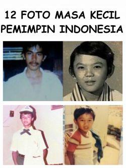 [12 FOTO] TAK DISANGKA Ini FOTO MASA KECIL Para Pemimpin INDONESIA