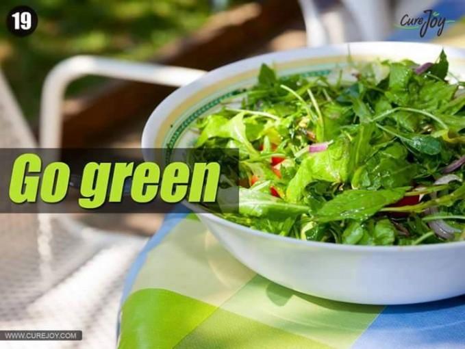 #19 GO GREEN Untuk memiliki tubuh yang sehat kita juga perlu mengkonsumsi makanan yang sehat. Salah satunya konsumsi makanan sayur-sayuran yang berwarna hijau.