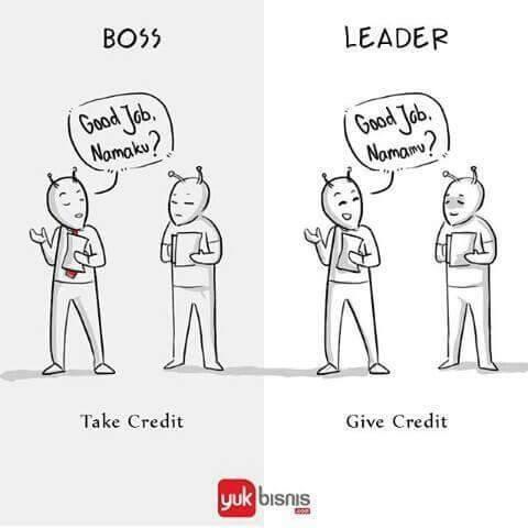 #5 BERHASIL BOSS : jika pekerjaan berhasil, maka ia akan membanggakan dirinya sendiri. LEADER : jika pekerjaan berhasil, ia akan memberi pujian kepada bawahannya.