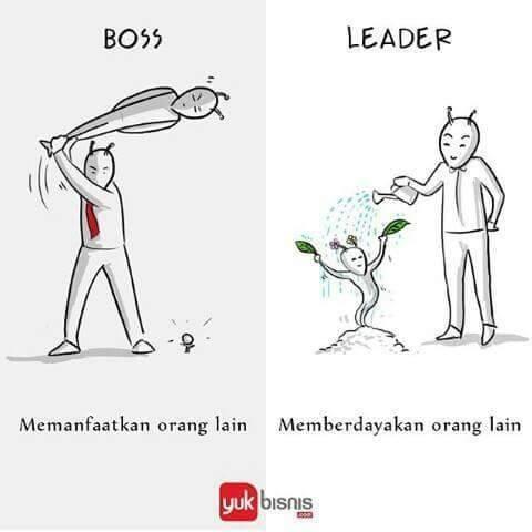 #7 ORANG LAIN BOSS : ia akan memanfaatkan orang lain untuk keberhasilannya sendiri. LEADER : ia akan membantu orang lain untuk berhasil bersama-sama dengan dirinya. Nah bagaimana PULSKER? Kalian lebih suka yang mana antara BOSS atau LEADER???