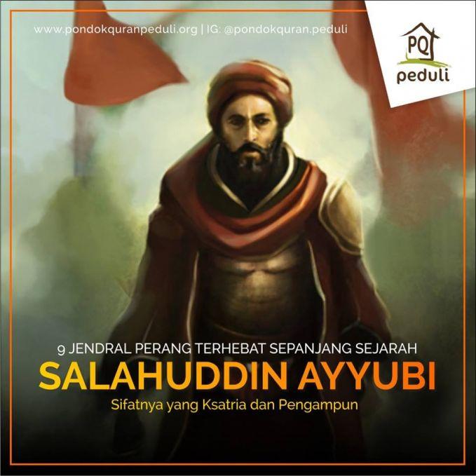 #1 SALAHUDDIN AYYUBI Salahuddin Ayyubi (Saladin) Salahuddin Ayyubi atau Saladin atau Salah ad-Din (c. 1138 - 4 Maret 1193) adalah seorang jendral dan pejuang muslim Kurdi dari Tikrit (daerah utara Irak saat ini). Ia mendirikan Dinasti Ayyubiyyah di Mesir, Suriah, sebagian Yaman, Irak, Mekkah Hejaz dan Diyar Bakr. Salahuddin terkenal di dunia Muslim dan Kristen karena kepemimpinan, kekuatan militer, dan sifatnya yang ksatria dan pengampun pada saat ia berperang melawan tentara salib. Sultan Salahuddin Al Ayyubi juga adalah seorang ulama. Ia memberikan catatan kaki dan berbagai macam penjelasan dalam kitab hadits Abu Dawud.