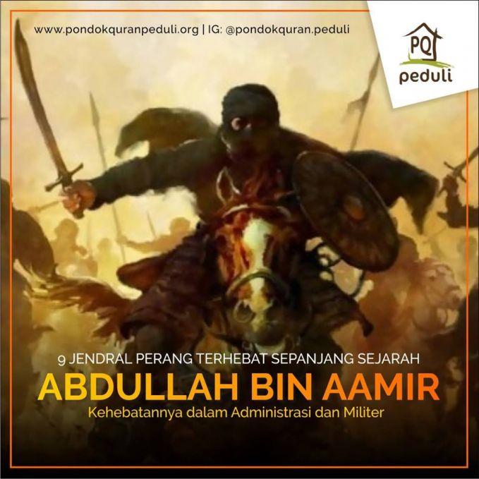 #2 ABDULLAH BIN AAMIR Abdullah bin Aamir adalah gubernur Busrha (647–656) dan merupakan jenderal militer yang sangat sukes pada masa pemerintahan Khalifah Rasyidin Utsman bin Affan. Dia dikenal atas kehebatannya dalam administrasi dan militer.
