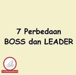 7 PERBEDAAN antara BOSS dan LEADER yang Perlu KALIAN KETAHUI