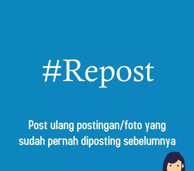 04. #Repost Maksud dari hastag ini adalah memposting ulang dari postingan orang lain supaya dapat menyebar kepada orang lain dalam skala yang lebih luas lagi.