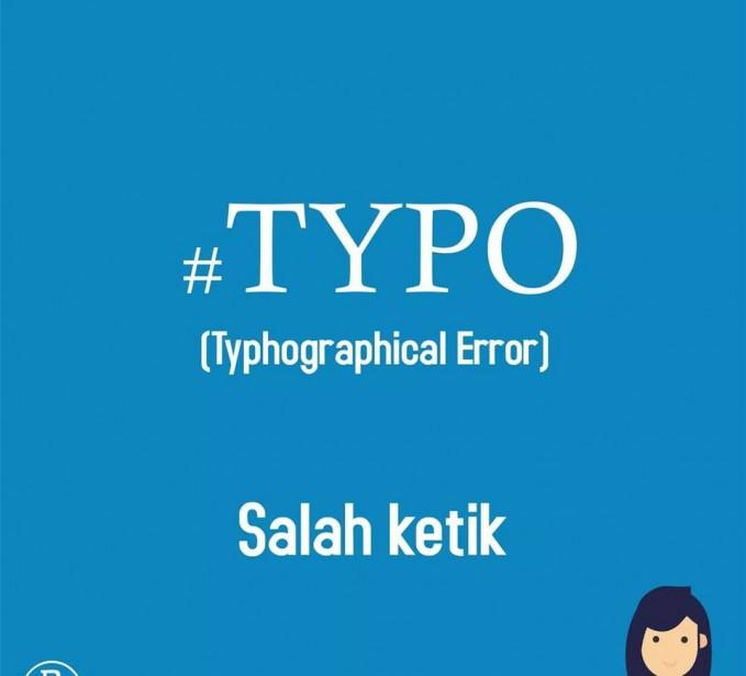 05. #TYPO Berasal dari singkatan Typhographical Error. Yang artinya ada salah penulisan kata karena salah ketik. Eh tapi jangan sampai salah ketik sehingga menghasilkan kata yang kurang baik ya!