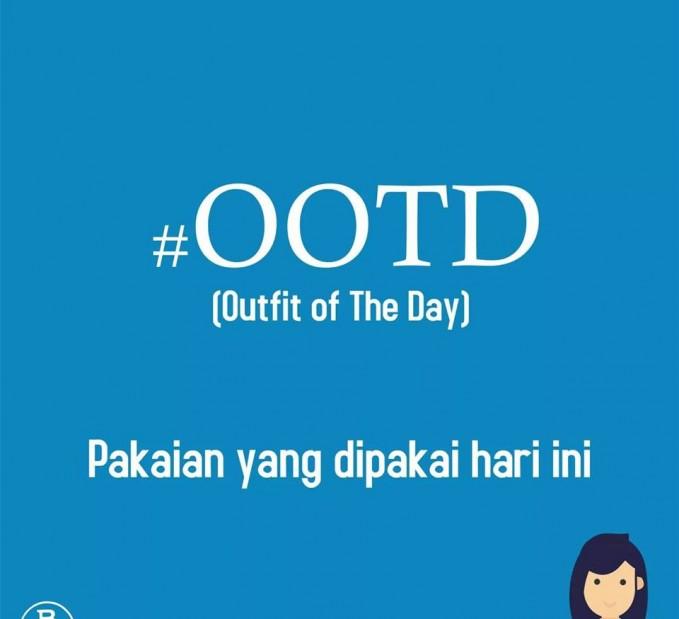 08. #OOTD Berasal dari singkatan Outfil of The Day. Maksudnya adalah sebuah postingan yang menampilkan pakaian yang dipakai pada hari ini.