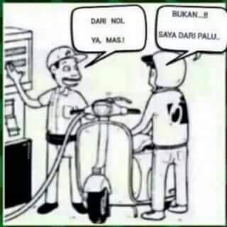 Slogan Pertamina saat mengisi bensin adalah dari nol, tapi pembeli ini malah gagal paham dan dikira ditanyai asalnya dari nol trus dia jawab kalau dia asalnya dari Palu..plis deh!!