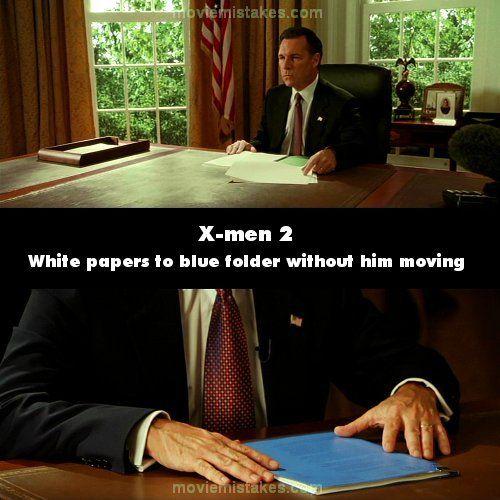 X-Men 2 Scene ini memperlihatkan kertas putih di meja berubah menjadi biru, padahal pemainnya nggak kemana-mana.