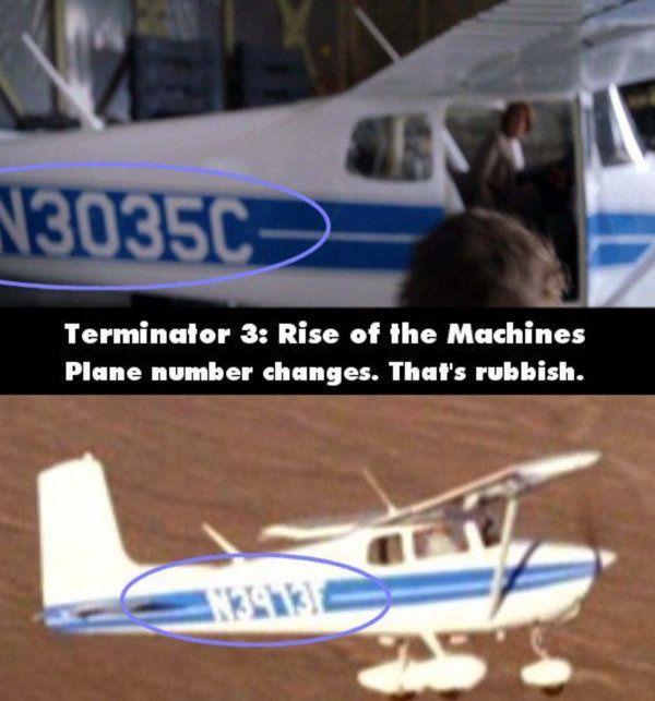 Terminator 3 : Rise of the Machines Kalau yang ini harus detail banget ngeliatnya, solanya tiba-tiba seri peswat berubah angkanya dari N3035C jadi N3973F, jauh banget ya bedanya?!