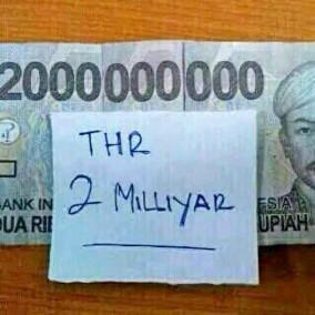 Tahun ini bersyukur banget dapet THR 2 Milyar Rupiah...WOW