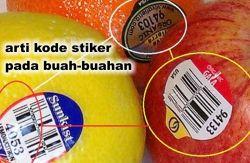 Ternyata arti kode stiker pada buah-buahan itu sangat penting loh!!