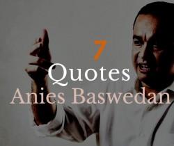 Ini dia kumpulan quotes Anies Baswedan yang tidak akan terlupakan. Sampai ketemu lagi, Pak!