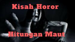 Video horor: Kisah Hitungan Maut (18+)
