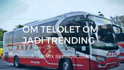Gara - Gara OM TELOLET OM Jadi Trending, DJ Internasinal ini membuat REMIXnya