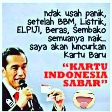 Bapak presiden kita emang sering banget bikin program berupa kartu. Nah, kalau apa-apa naik, rakyat kayanya emang butuh Kartu Indonesia Sabar.