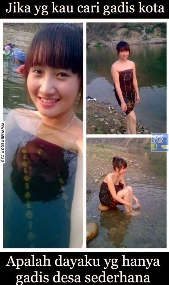 Kalau kamu lebih memilih cewek kota, apalah daya gadis desa yang setiap hari kerjaannya cuma mandi dan cuci baju di sungai.