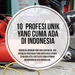 Wow..10 Profesi Unik Ini Cuma Ada di Indonesia Lho!