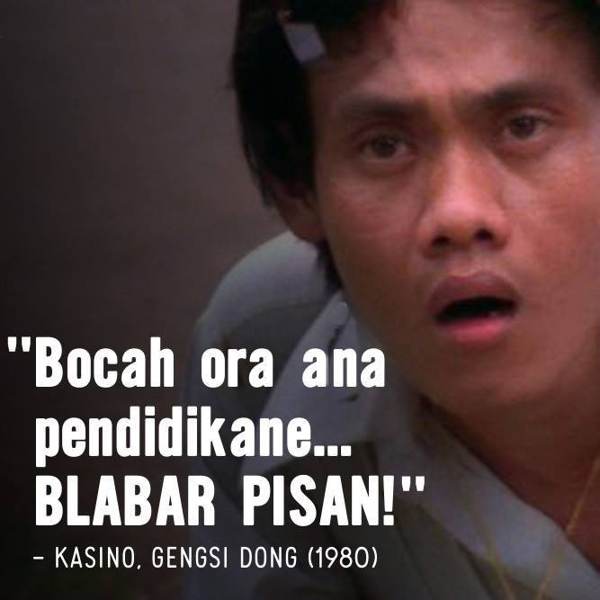 Kasino kalau ngomong pakai logat Jawa, karakternya kelihatan banget pulsker. Kayak ucapan ini dia lontarkan dalam film 'Gengsi Dong'.