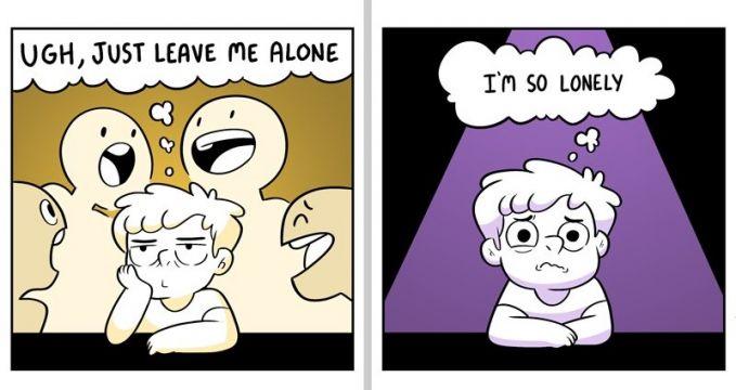 Saat siang kamu merasa malas dengan keadaan yang ramai, tapi malam hari kamu merasa sendirian.