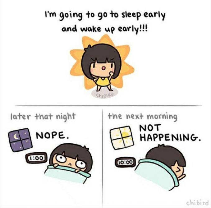 Karena tidur awal adalah rencana yang nggak akan terwujud sampai kapanpun.