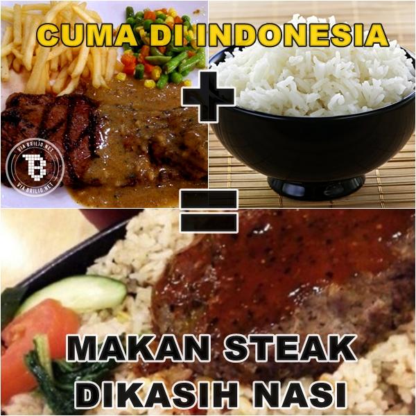 Ngaku deh, siapa yang suka pesen nasi pas lagi makan steak. Thug life!