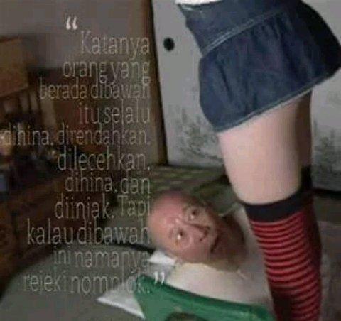 Ini kutipan bijak versi kakek Sugiono Pulsker. Maknanya adalah, nggak selalu orang yang dibawah itu selalu tertindas. Begitu kira-kira. Emang deh, benar-benar para kakek narsis banget. Lupa umur dan segalanya deh jadinya !.