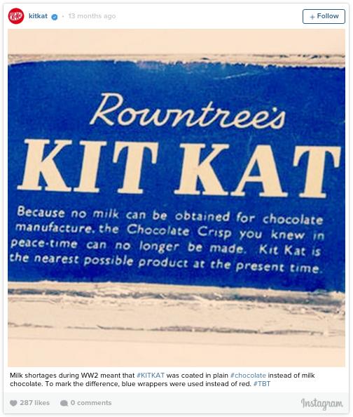 Selama Perang Dunia II, persediaan susu dibatasi terutama untuk industri. Mengatasi hal ini pabrikan Rowntree saat itu mensiasatinya dengan memproduksi manisan menggunakan cokelat. Dulu, warna kemasan 'KitKat' adalah biru Pulsker. Beda seperti sekarang yang didominasi warna merah.